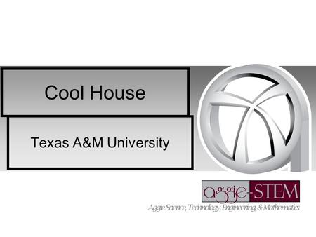 Cool House Texas A&M University. Cool House Problem You and your team are shipwrecked! You're on an atoll (a tiny, flat, ring-shaped island with little.