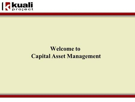 Welcome to Capital Asset Management. CAMS Mission The mission of the University Capital Asset Management department is to provide the highest quality.