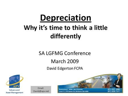 Valuers and Asset Management   Depreciation Why it's time to think a little differently SA LGFMG Conference March 2009 David Edgerton.
