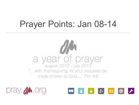 Prayer Points: Jan 08-14. Regardless of what I see around, thank you Lord for the certainty that soon Your name will be the only one worshipped. And the.