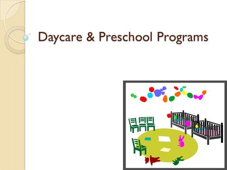 Daycare & Preschool Programs. Activity #1: Using Chapter 2 of your textbook, Identify the different types of Early Childhood Programs Once completed,