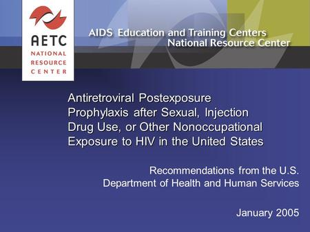 Antiretroviral Postexposure Prophylaxis after Sexual, Injection Drug Use, or Other Nonoccupational Exposure to HIV in the United States Recommendations.