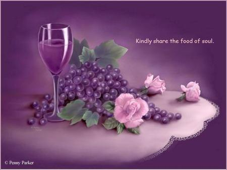 Kindly share the food of soul.. Three things in life that, once gone, never come back 1. Time 2. Words 3. Opportunity.