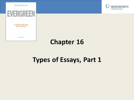 ppt on essay writing skills chapter 16 types of <strong>essays< strong> part 1