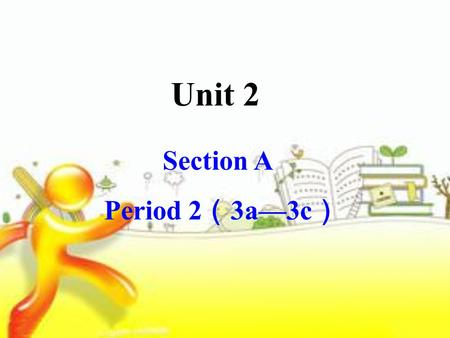 Unit 2 Section A Period 2 ( 3a—3c ). Make conversations with your partner. How often do you do these activities?