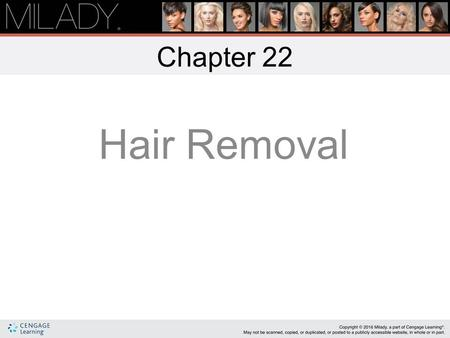 Chapter 22 Hair Removal Learning Objectives Explain the significance of a client intake form used in hair removal services. Name the conditions that.