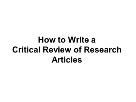 How to Write a Critical Review of Research Articles