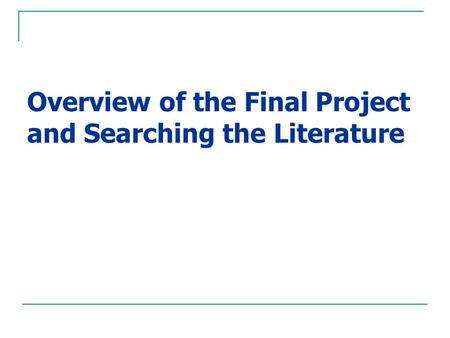Overview of the Final Project and Searching the Literature.