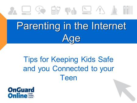 Parenting in the Internet Age Tips for Keeping Kids Safe and you Connected to your Teen.
