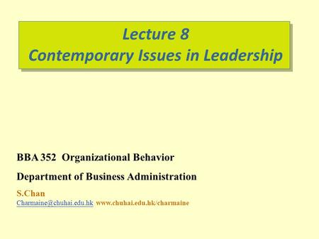 BBA 352 Organizational Behavior Department of Business Administration S.Chan