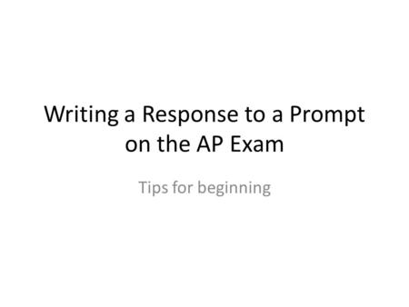 Writing a Response to a Prompt on the AP Exam