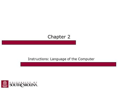Chapter 2 Instructions: <strong>Language</strong> of the <strong>Computer</strong>.