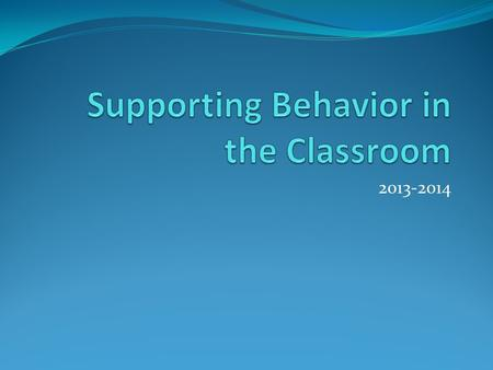 Supporting Behavior in the Classroom