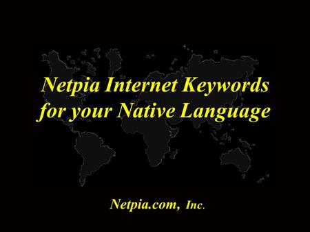 Netpia Internet Keywords for your Native Language Netpia.com, Inc.