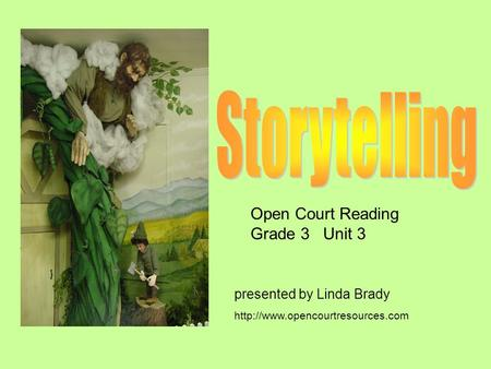 Open Court Reading Grade 3 Unit 3 presented by Linda Brady