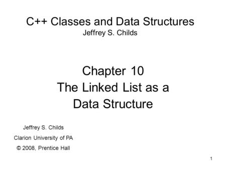 C++ Classes and Data Structures Jeffrey S. Childs