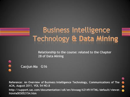 Reference: An Overview of Business Intelligence Technology, Communications of The ACM, August 2011. VOL 54 NO.8