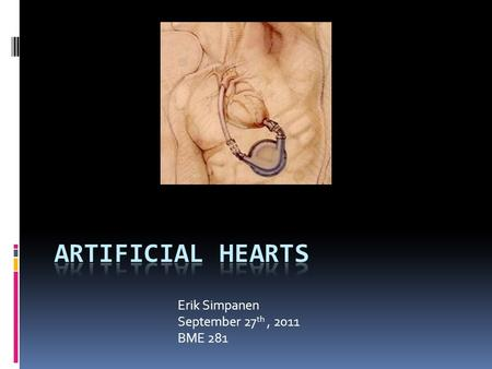Erik Simpanen September 27 th, 2011 BME 281. Heart Disease  A generic term for referring to numerous different forms of sicknesses that effect the heart.
