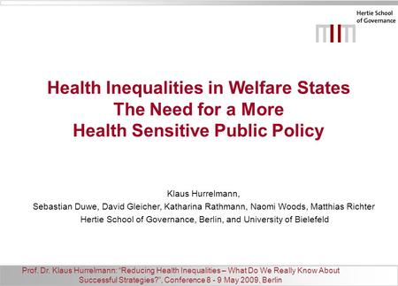 "Prof. Dr. Klaus Hurrelmann: ""Reducing Health Inequalities – What Do We Really Know About Successful Strategies?"", Conference 8 - 9 May 2009, Berlin Health."