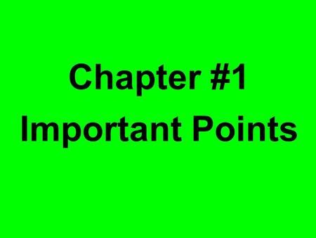 Chapter #1 Important Points. Being in the best of health throughout your life means making healthy choices and practicing healthful behaviors.