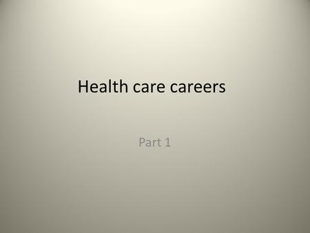 Health care careers Part 1. certification This is when a professional organization issues a certificate to a person who has met requirements of education/experience.
