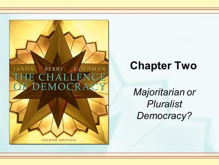 Majoritarian or Pluralist Democracy?