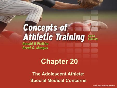 Chapter 20 The Adolescent Athlete: Special Medical Concerns.