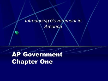 AP Government Chapter One Introducing Government in America.