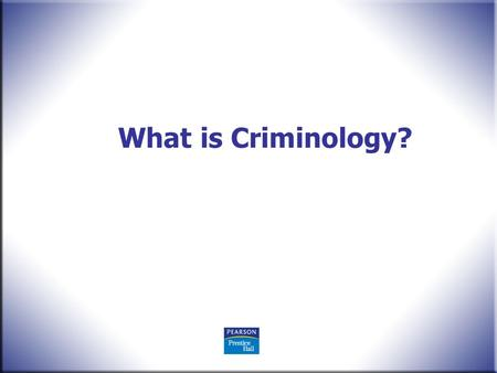 What is Criminology?.