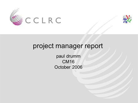 Project manager report paul drumm CM16 October 2006.