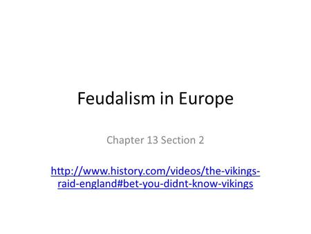Feudalism in Europe Chapter 13 Section 2
