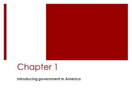 Chapter 1 Introducing government in America. August 13 th bellringer  In your opinion, why are so many young people apathetic about politics?