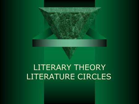 LITERARY THEORY LITERATURE CIRCLES. What are literature circles? Literature circles are reading, study, and discussion groups organized into groupings.