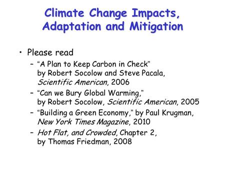 Climate Change Impacts, Adaptation and Mitigation