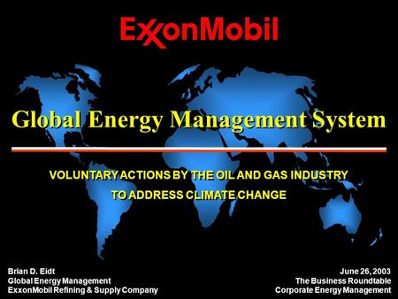 Global Energy Management System VOLUNTARY ACTIONS BY THE OIL AND GAS INDUSTRY TO ADDRESS CLIMATE CHANGE VOLUNTARY ACTIONS BY THE OIL AND GAS INDUSTRY TO.