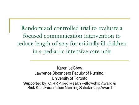 Randomized controlled trial to evaluate a focused communication intervention to reduce length of stay for critically ill children in a pediatric intensive.