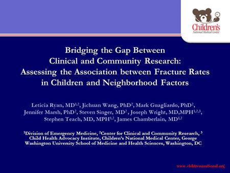 Bridging the Gap Between Clinical and Community Research: Assessing the Association between Fracture Rates in Children and Neighborhood Factors Leticia.
