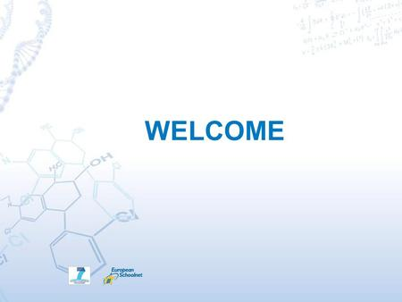 WELCOME. Scientix, the community for science education in Europe The work presented in this document is supported by the European Commission's FP7 programme.