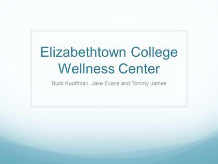 Elizabethtown College Wellness Center Buck Kauffman, Jake Evans and Tommy James.