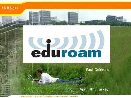 High-quality Internet for higher education and research Paul Dekkers April 4th, Turkey.