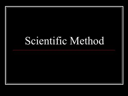 Scientific Method. The Scientific Method is a method of problem solving involving observation to test a hypothesis.