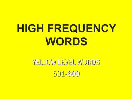 HIGH FREQUENCY WORDS YELLOW LEVEL WORDS 501-600. bath.