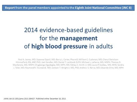 Report from the panel members appointed to the Eighth Joint National Committee (JNC 8) 2014 evidence-based guidelines for the management of high blood.