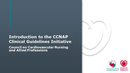 Introduction to the CCNAP Clinical Guidelines Initiative Council on Cardiovascular Nursing and Allied Professions.