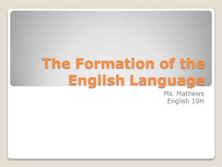 The Formation of the English Language