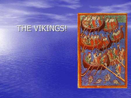 THE VIKINGS!. How observant are you? What is the mood at the beginning of the scene? How do you know? What is the mood at the beginning of the scene?