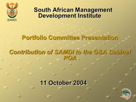 SAMDI 11 October 2004 South African Management Development Institute South African Management Development Institute Portfolio Committee Presentation Contribution.