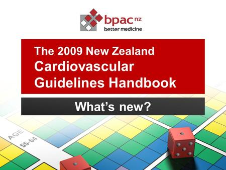 The 2009 New Zealand Cardiovascular Guidelines Handbook What's new?