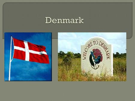 -Denmark is in Northern Europe. -Southernmost of the Nordic countries -a member of the European Union.