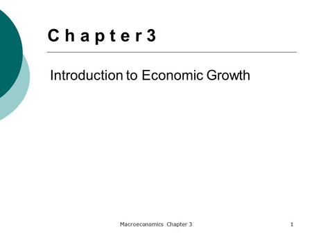 Macroeconomics Chapter 31 Introduction to Economic Growth C h a p t e r 3.